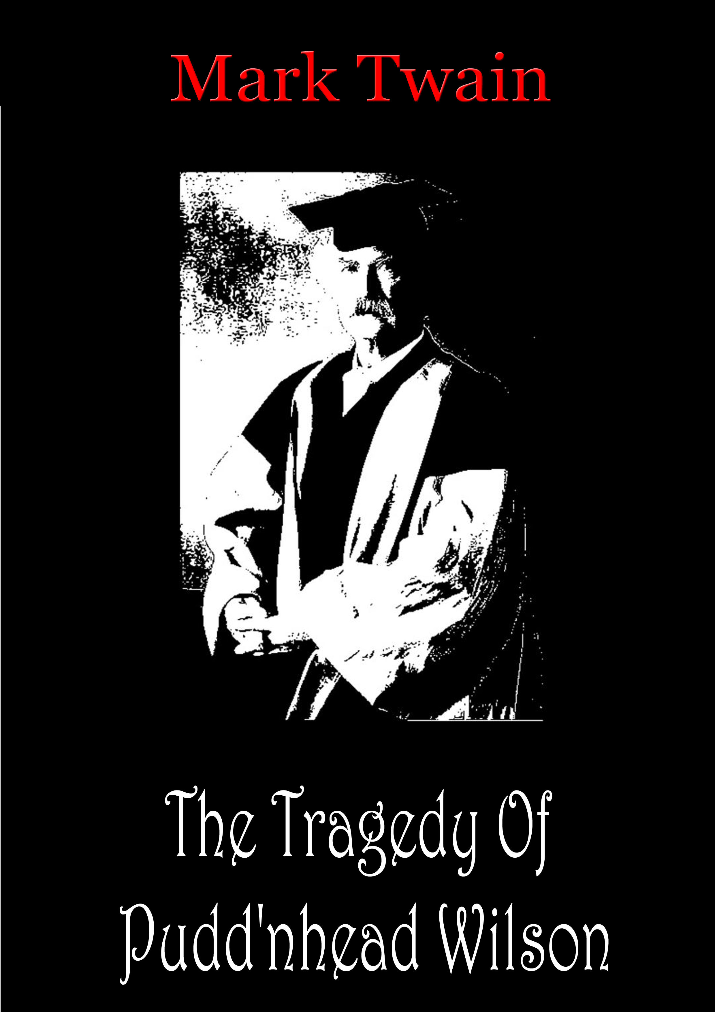 The Tragedy   Of   Pudd'nhead Wilson By: Mark Twain