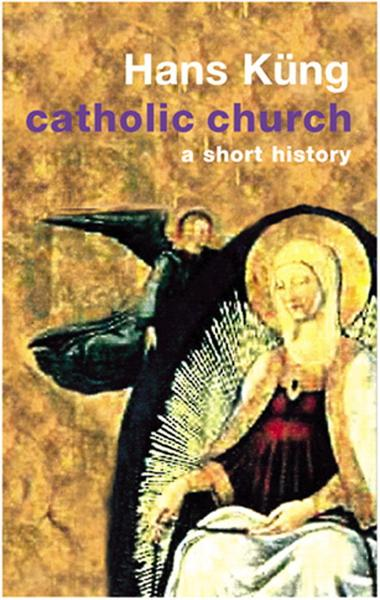 The Catholic Church A Short History