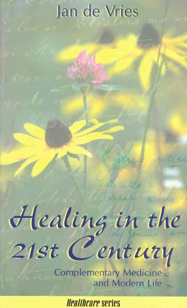 Healing in the 21st Century Complementary Medicine and Modern Life