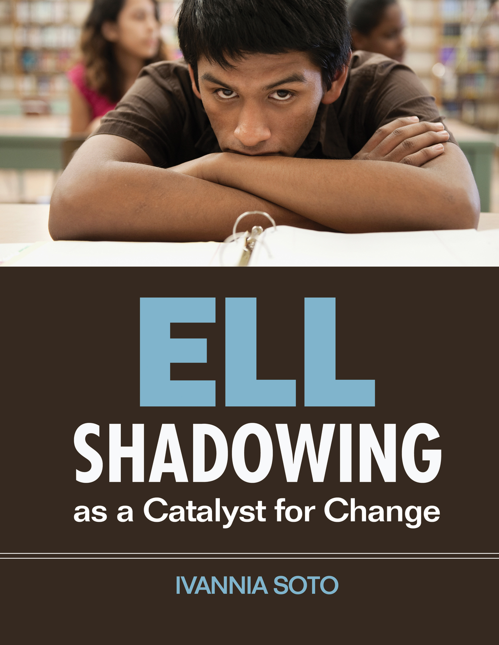ELL Shadowing as a Catalyst for Change
