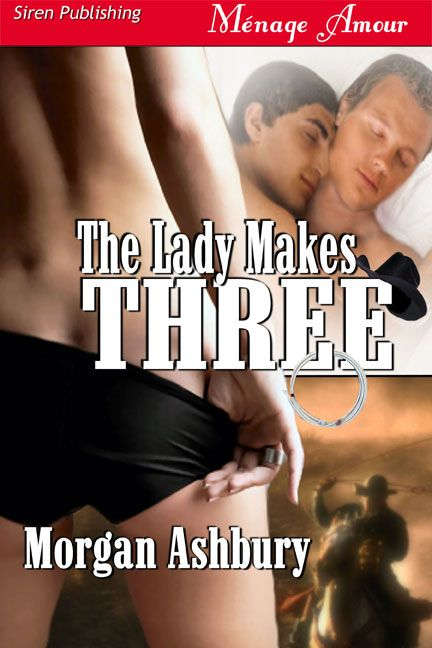 The Lady Makes Three By: Morgan Ashbury