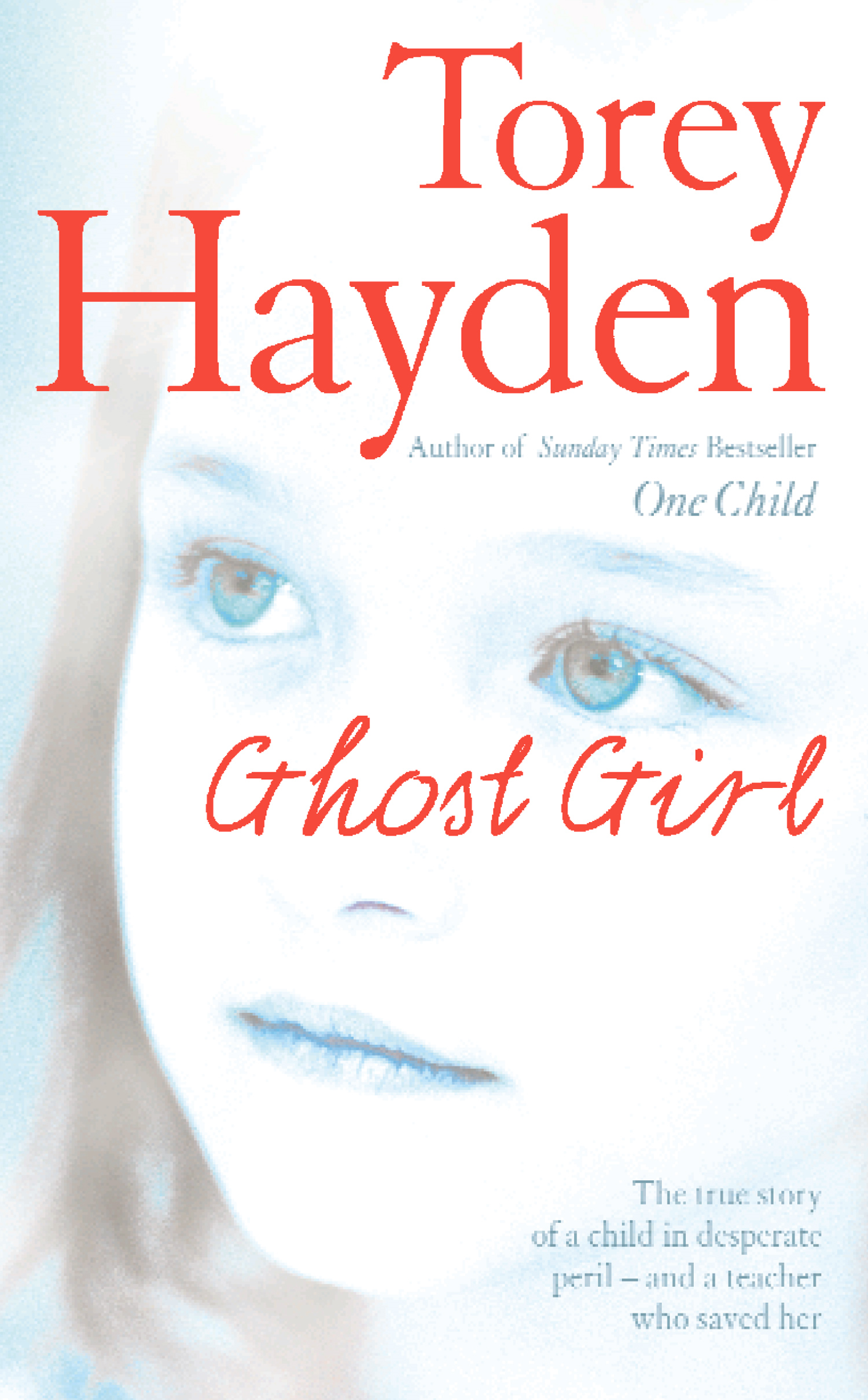 Ghost Girl: The true story of a child in desperate peril ? and a teacher who saved her