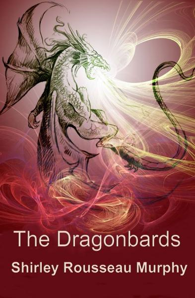 The Dragonbards By: Shirley Rousseau Murphy
