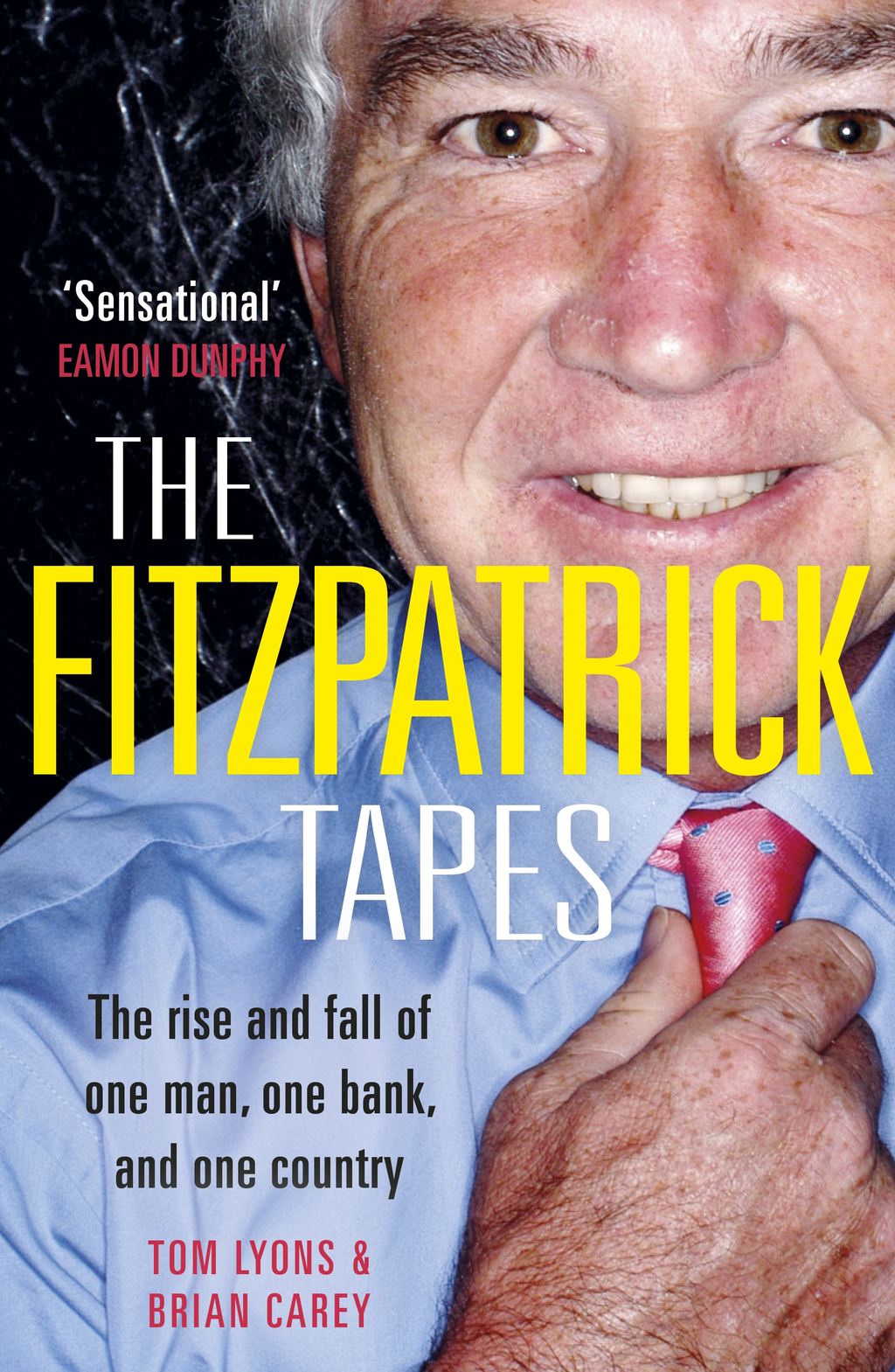 The FitzPatrick Tapes The Rise and Fall of One Man,  One Bank,  and One Country