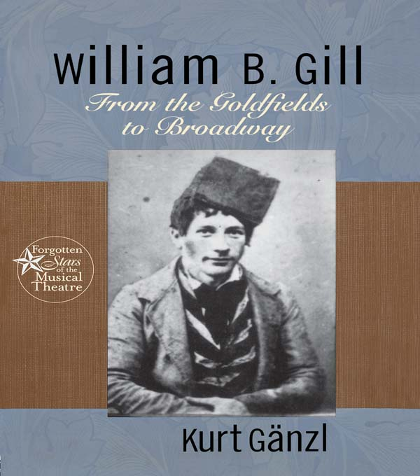 William B. Gill From the Goldfields to Broadway