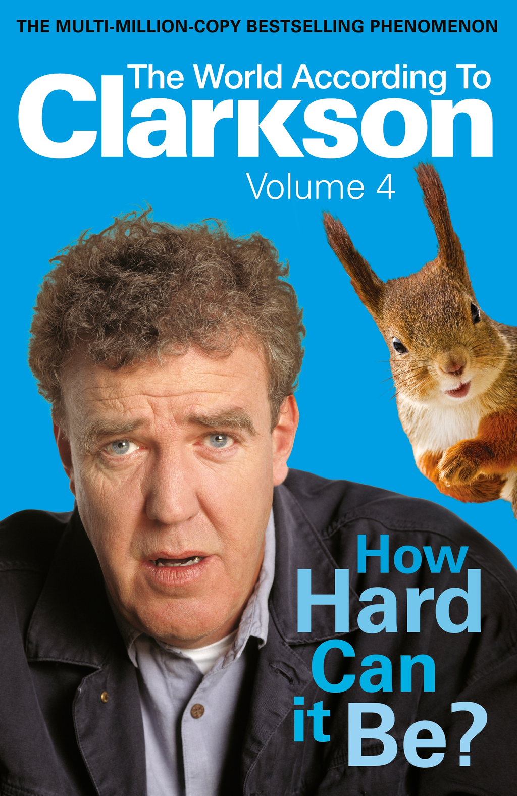 How Hard Can It Be?: The World According to Clarkson Volume 4 The World According to Clarkson Volume 4