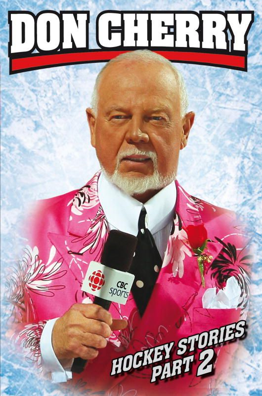 Don Cherry's Hockey Stories  Part 2 By: Don Cherry