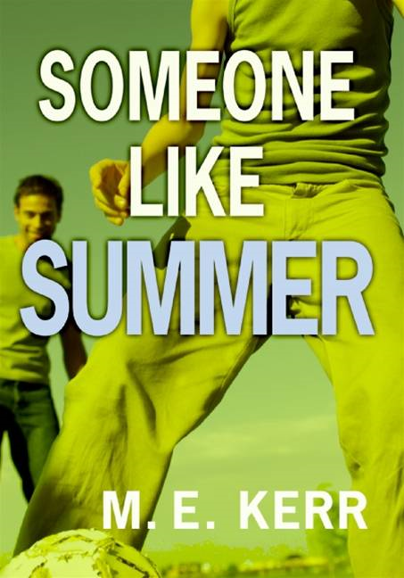 Someone Like Summer By: M. E. Kerr