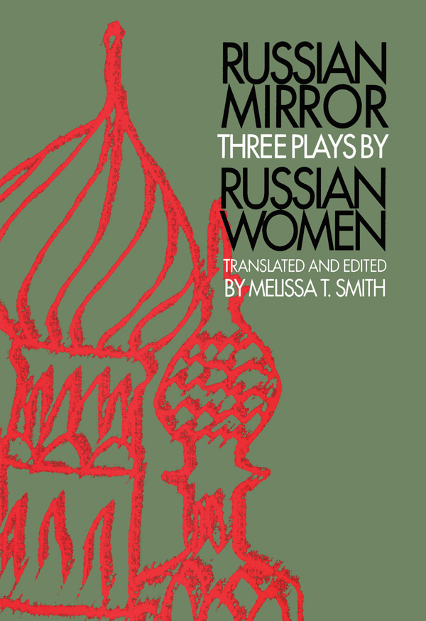 Russian Mirror Three Plays by Russian Women
