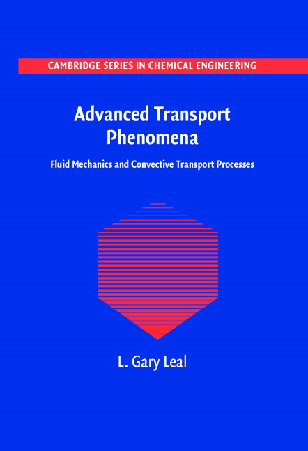 Advanced Transport Phenomena Fluid Mechanics and Convective Transport Processes