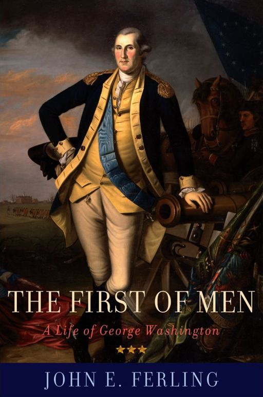 The First of Men:A Life of George Washington