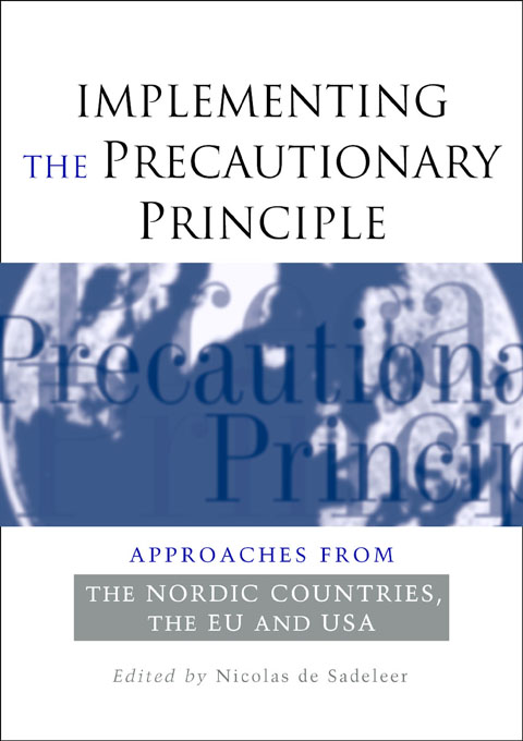Implementing the Precautionary Principle Approaches from the Nordic Countries,  EU and USA