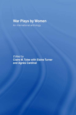 War Plays by Women An International Anthology