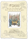 Fugg: Or The True History Of Saint George And The Dragon