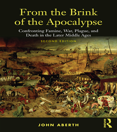 FROM THE BRINK OF THE APOCALYPSE - Confronting Famine, War, Plague and Death in the Later Middle Ages