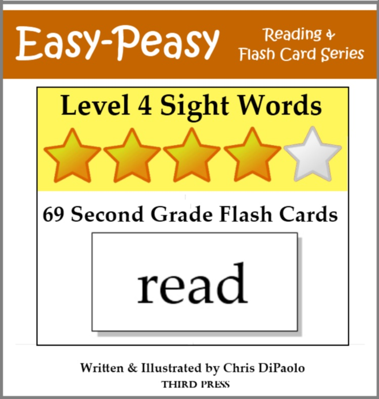 Level 4 Sight Words: 69 Second Grade Flash Cards By: Chris DiPaolo