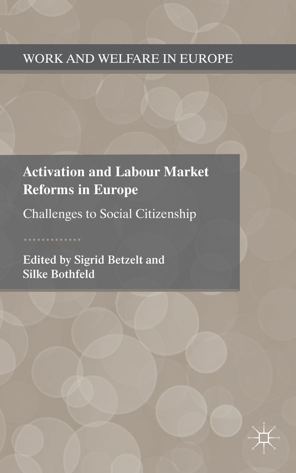 Activation and Labour Market Reforms in Europe Challenges to Social Citizenship