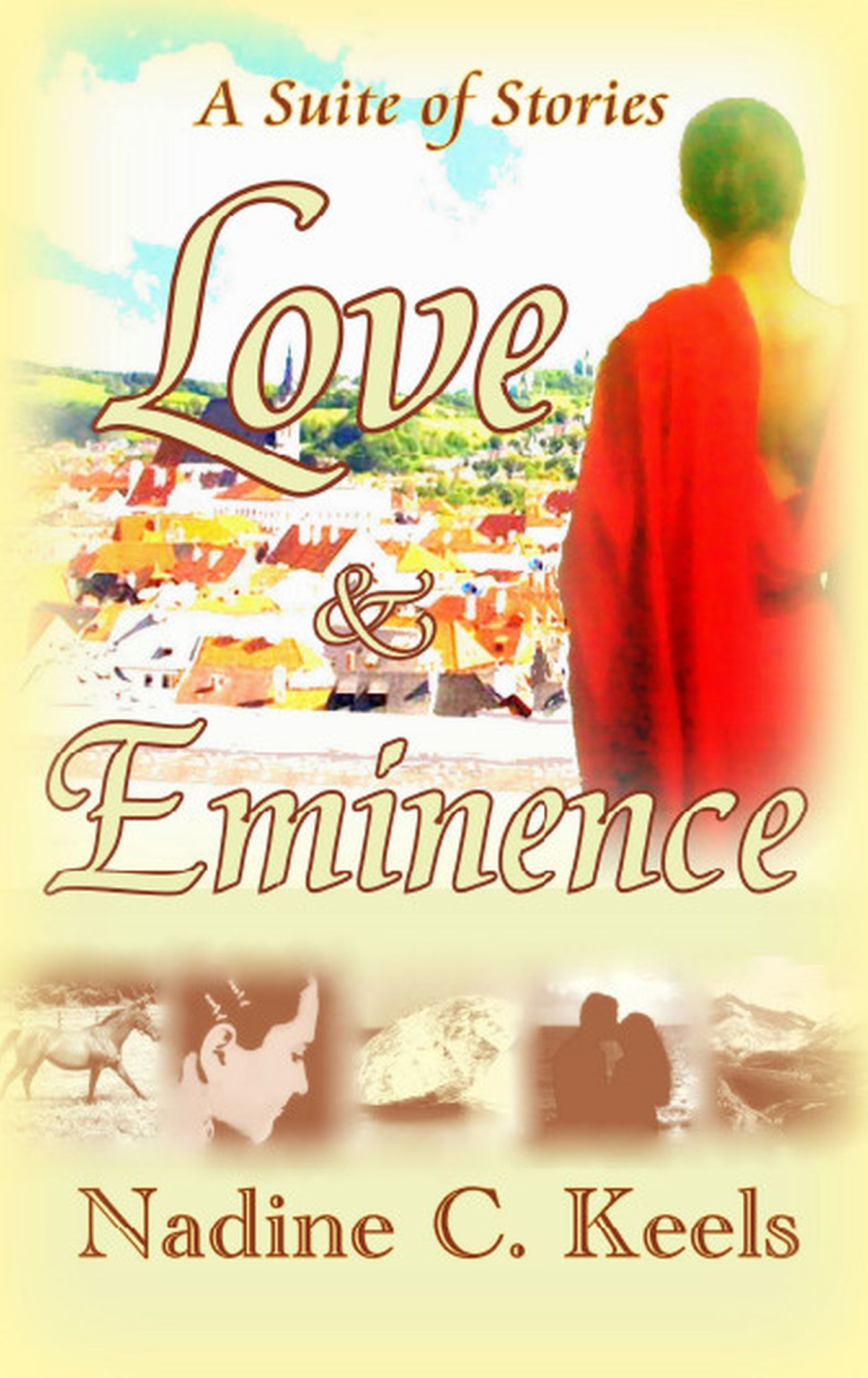Love & Eminence: A Suite of Stories By: Nadine Keels