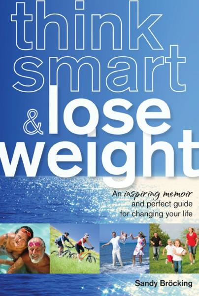 Think Smart & Lose Weight By: Sandy Bröcking