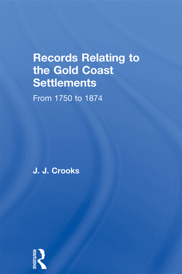 Records Relating to the Gold Coast Settlements from 1750 to 1874