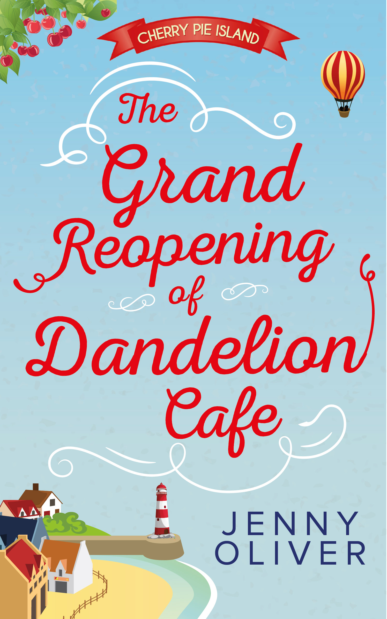 The Grand Reopening of Dandelion Cafe (Cherry Pie Island - Book 1)