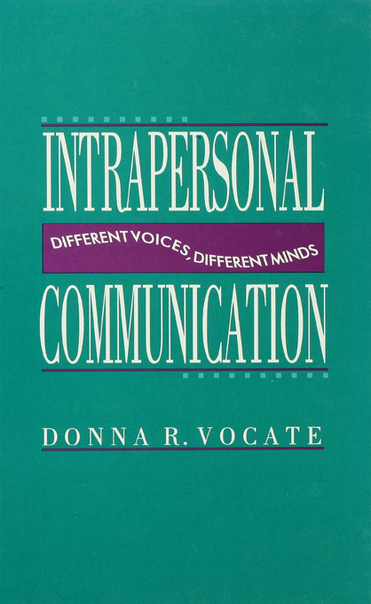 Intrapersonal Communication Different Voices,  Different Minds