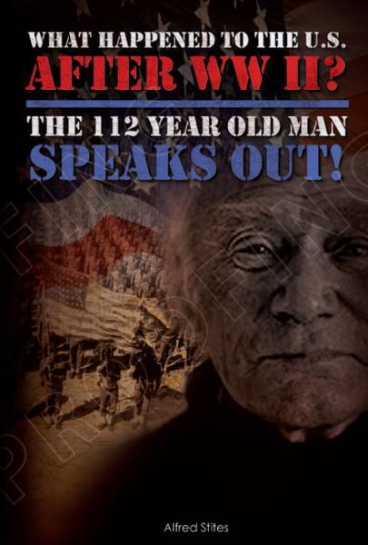 What happened to America After WWII? The 112 Year Old Man Speaks Out By: alfred stites