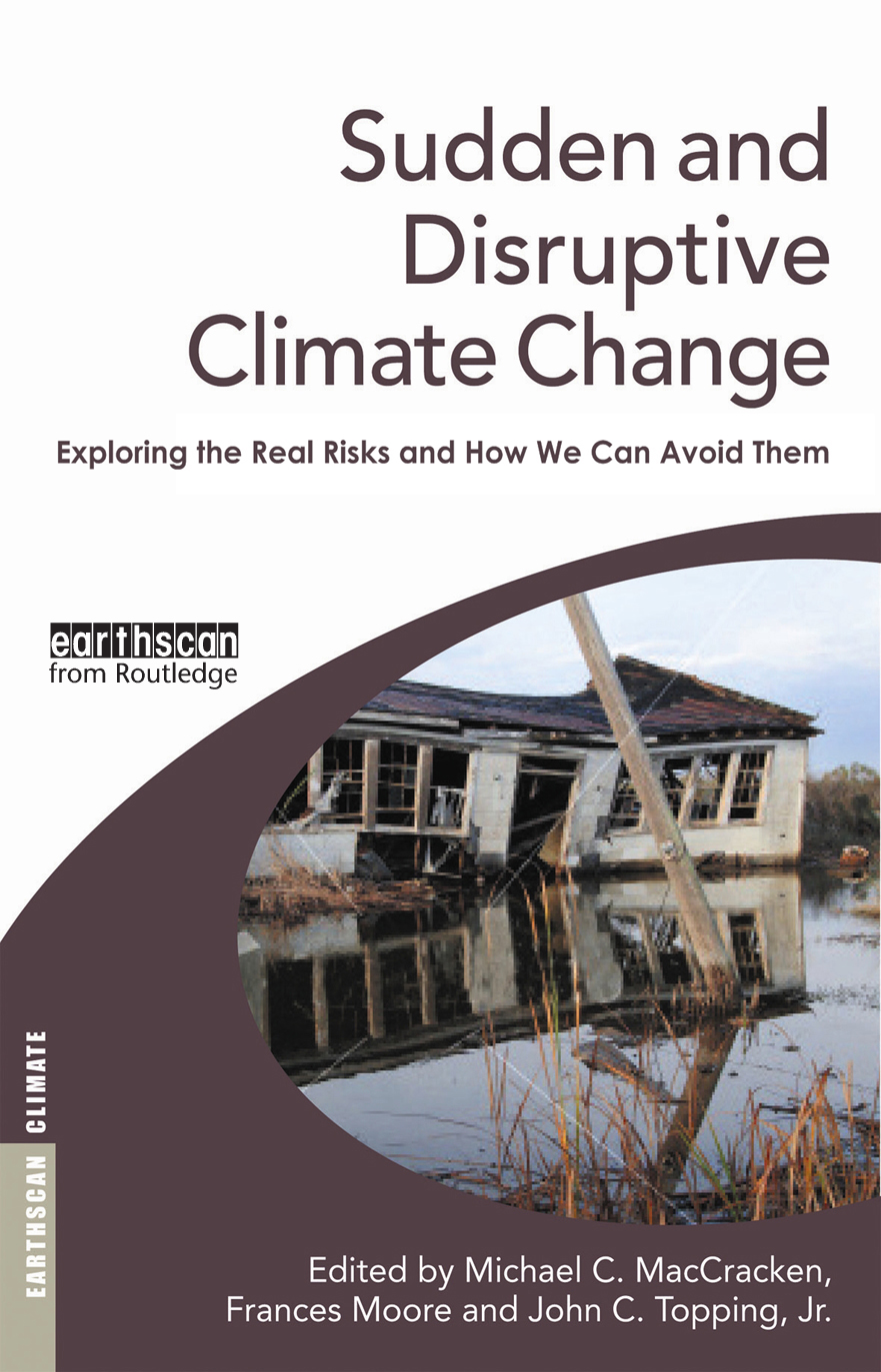 Sudden and Disruptive Climate Change Exploring the Real Risks and How We Can Avoid Them