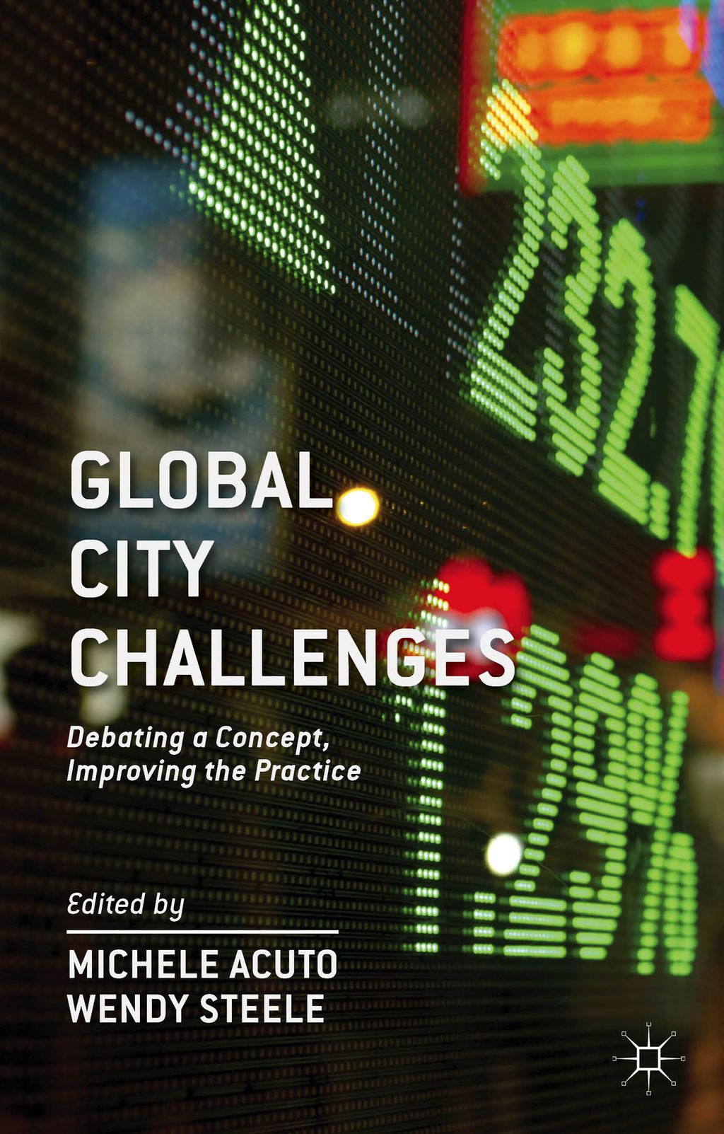 Global City Challenges Debating a Concept,  Improving the Practice