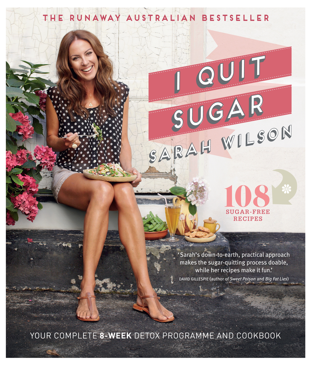 I Quit Sugar Your Complete 8-Week Detox Program and Cookbook