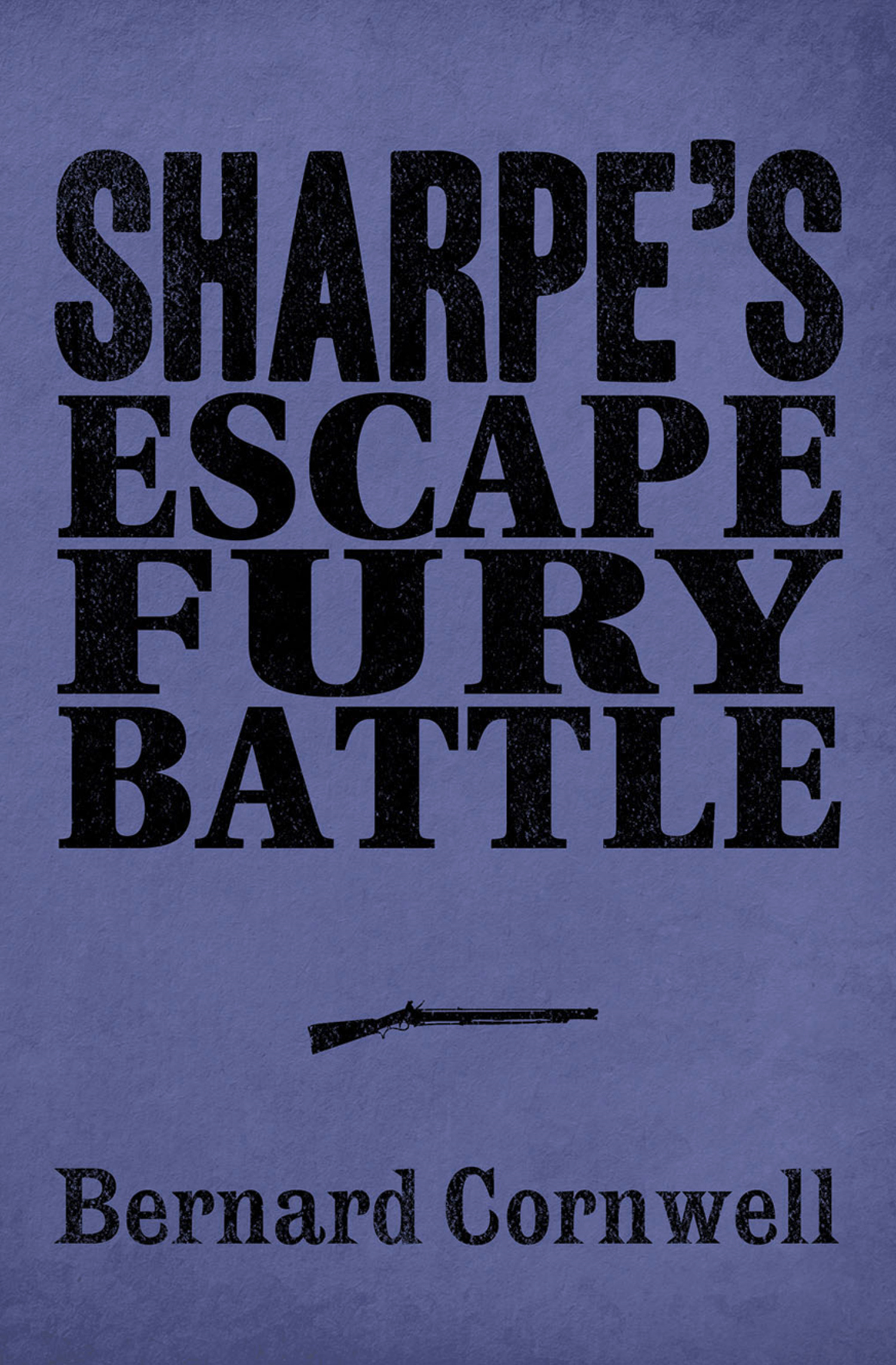 Sharpe 3-Book Collection 4: Sharpe's Escape, Sharpe's Fury, Sharpe's Battle