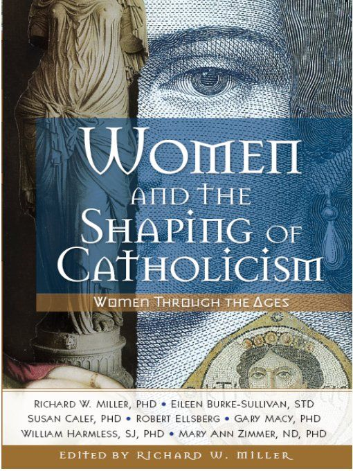 Women and the Shaping of Catholicism By: Richard Miller