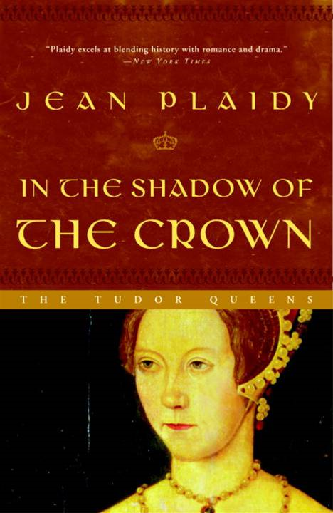 In the Shadow of the Crown By: Jean Plaidy