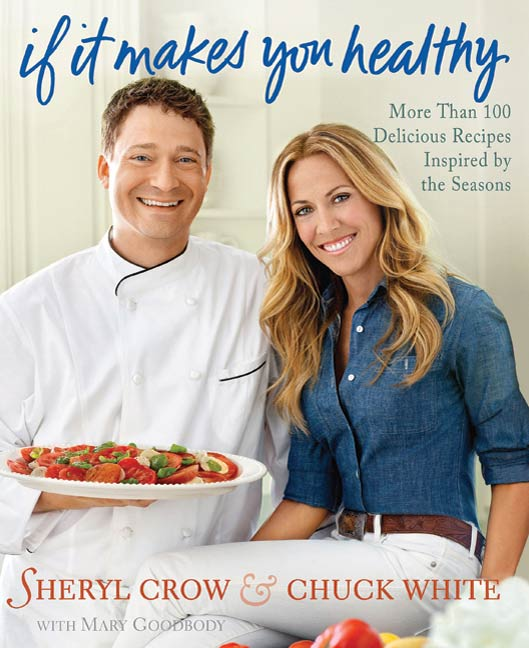 If It Makes You Healthy By: Chuck White,Mary Goodbody,Sheryl Crow