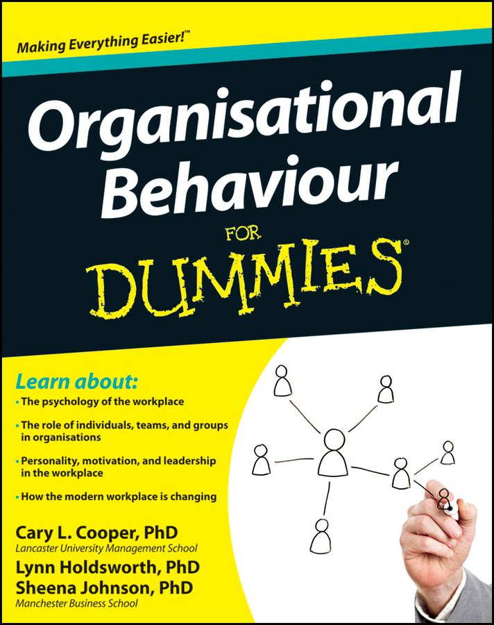 Organisational Behaviour For Dummies By: Cary L. Cooper,Lynn Holdsworth,Sheena Johnson