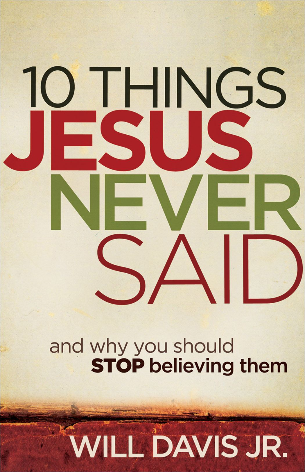 10 Things Jesus Never Said By: Will Jr. Davis