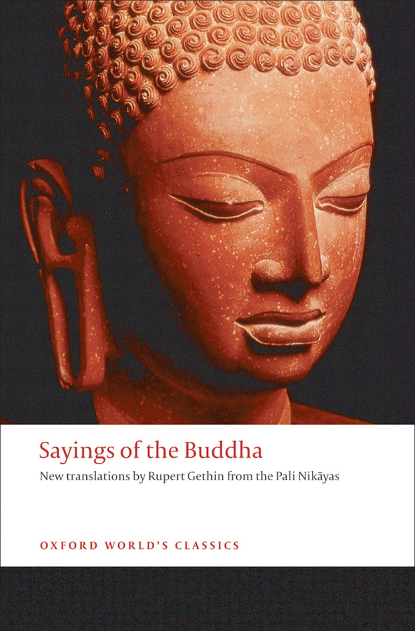 Sayings of the Buddha: New translations from the Pali Nikayas By: