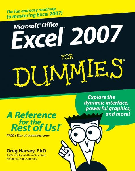 Excel 2007 For Dummies By: Greg Harvey