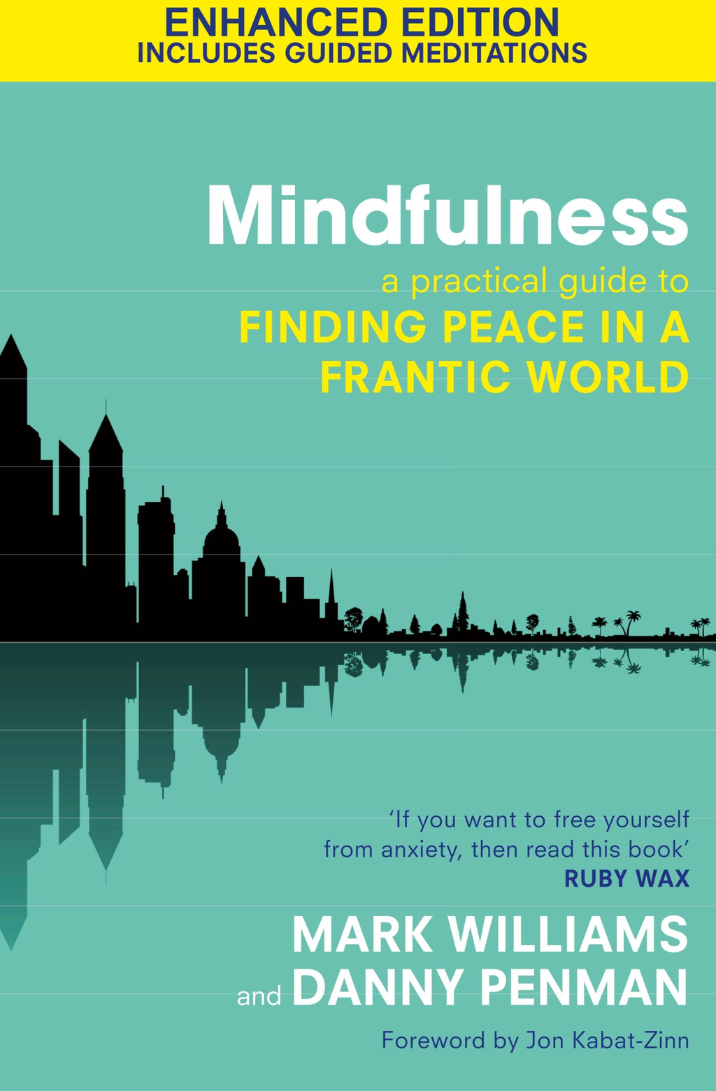 Mindfulness (Enhanced Edition) A Practical Guide to Peace in a Frantic World