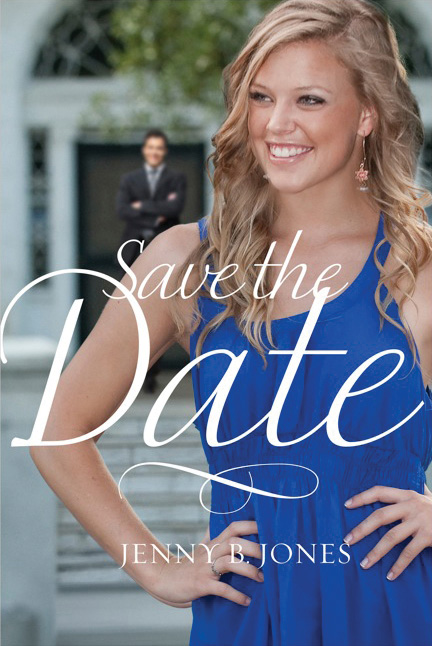 Save the Date By: Jenny B. Jones