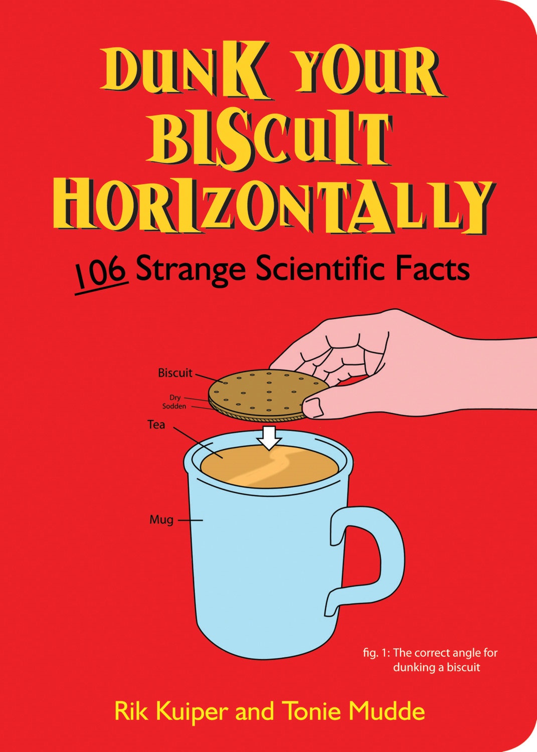 Dunk Your Biscuit Horizontally: 106 Quirky Scientific Curiosities
