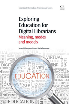 Exploring Education for Digital Librarians Meaning, Modes And Models