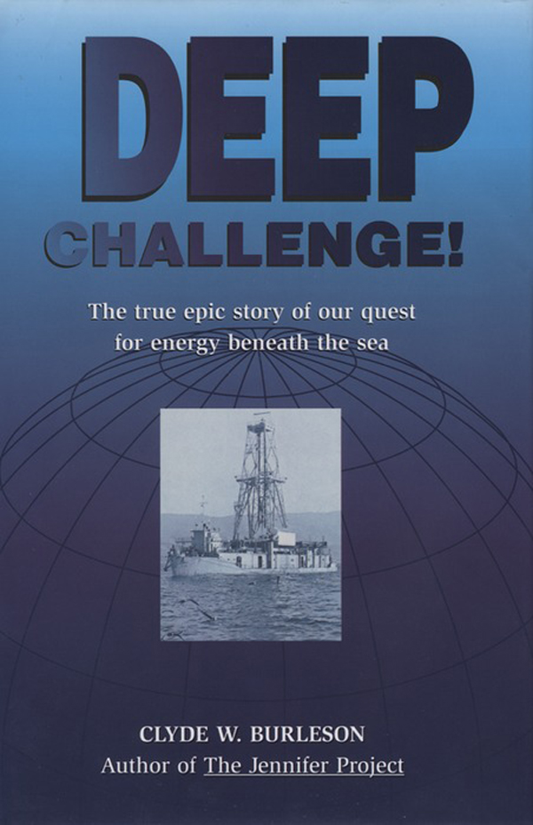 Deep Challenge: Our Quest for Energy Beneath the Sea Our Quest for Energy Beneath the Sea