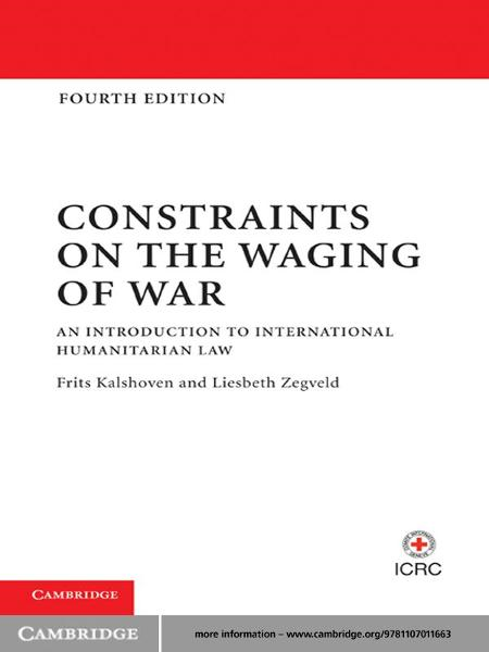 Constraints on the Waging of War An Introduction to International Humanitarian Law
