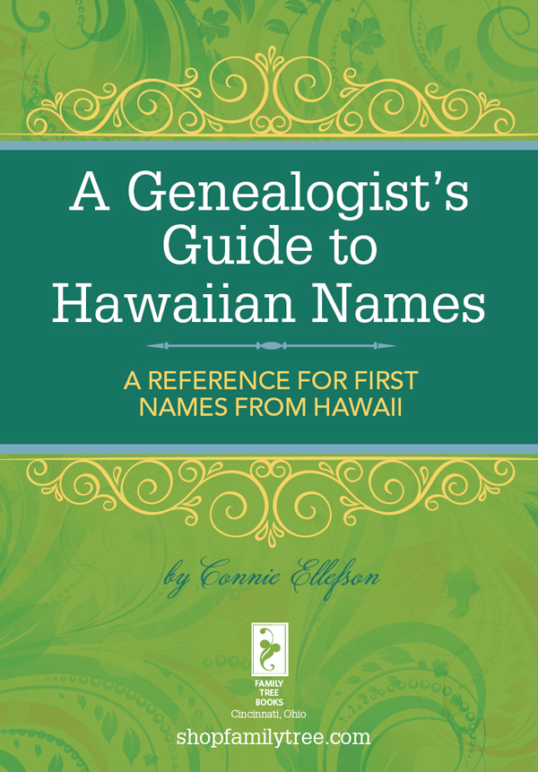 A Genealogist's Guide to Hawaiian Names A Reference for First Names from Hawaii