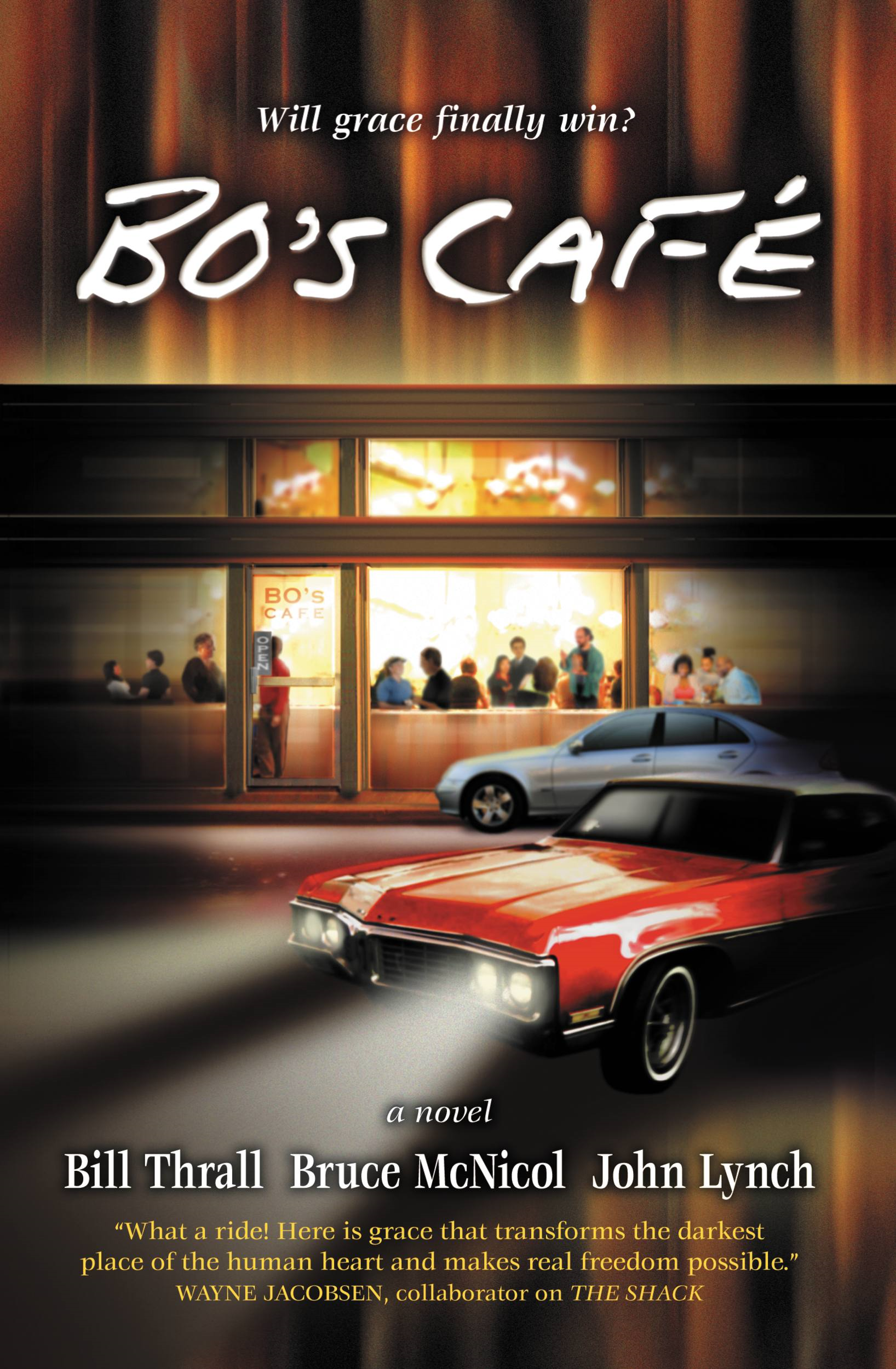 Bo's Café By: Bill Thrall,Bruce McNicol,John Lynch