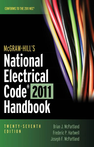 McGraw-Hill's National Electrical Code 2011 Handbook By:  Frederic Hartwell, Joseph McPartland,Brian McPartland