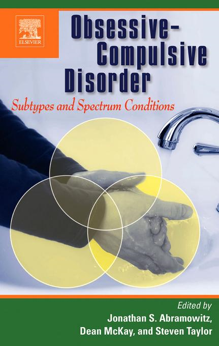 Obsessive-Compulsive Disorder: Subtypes and Spectrum Conditions: Subtypes and Spectrum Conditions