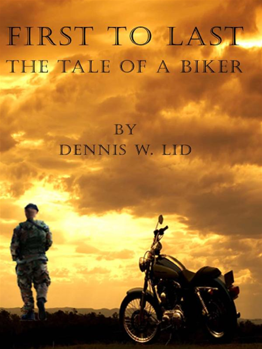 First To Last: The Tale Of A Biker