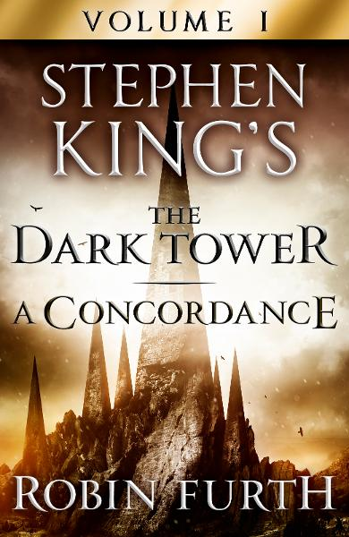 Stephen King's The Dark Tower: A Concordance,  Volume One